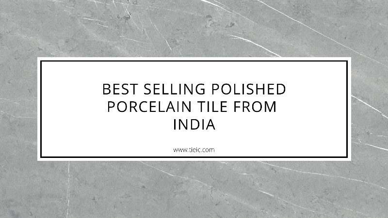 Best Selling Polished Porcelain Tile from India