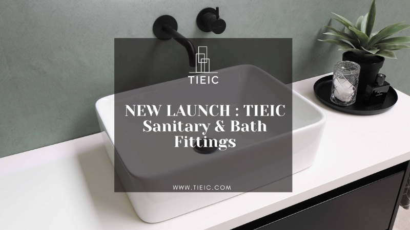 NEW LAUNCH : TIEIC Sanitary & Bath Fittings